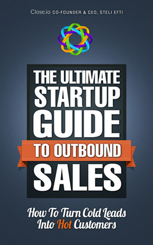 The Ultimate Startup Guide To Outbound Sales